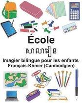Fran ais-Khmer (Cambodgien) cole Imagier Bilingue Pour Les Enfants