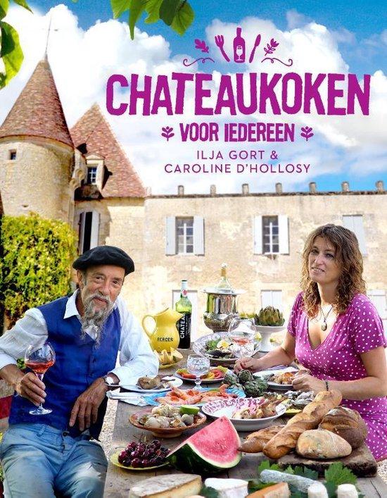 Chateaukoken voor iedereen - Ilja Gort  