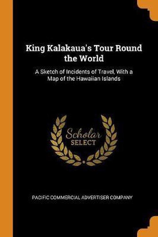 King Kalakaua's Tour Round the World