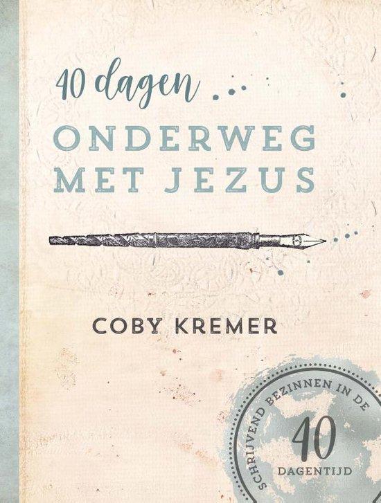 40 dagen onderweg met Jezus - Coby Kremer |