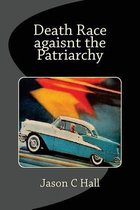 Death Race Against the Patriarchy