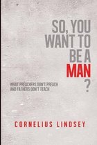So, You Want to Be a Man?