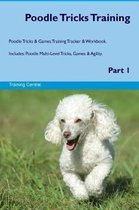 Poodle Tricks Training Poodle Tricks & Games Training Tracker & Workbook. Includes
