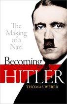 Boek cover Becoming Hitler: The Making of a Nazi van Thomas Weber