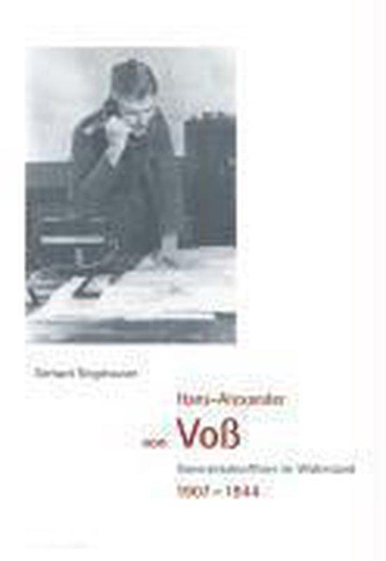 Hans-Alexander von Voss, generalstabsoffizier im Widerstand, 1907-1944
