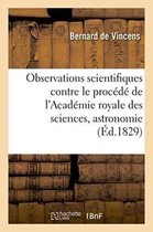 Observations scientifiques, contre le procede de l'Academie royale des sciences