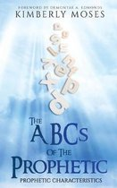 The ABCs of the Prophetic