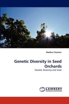 Genetic Diversity in Seed Orchards