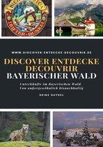 Discover Entdecke Decouvrir Bayerischer Wald