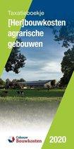 Taxatieboekje - (Her)bouwkosten agrarische gebouwen 2020