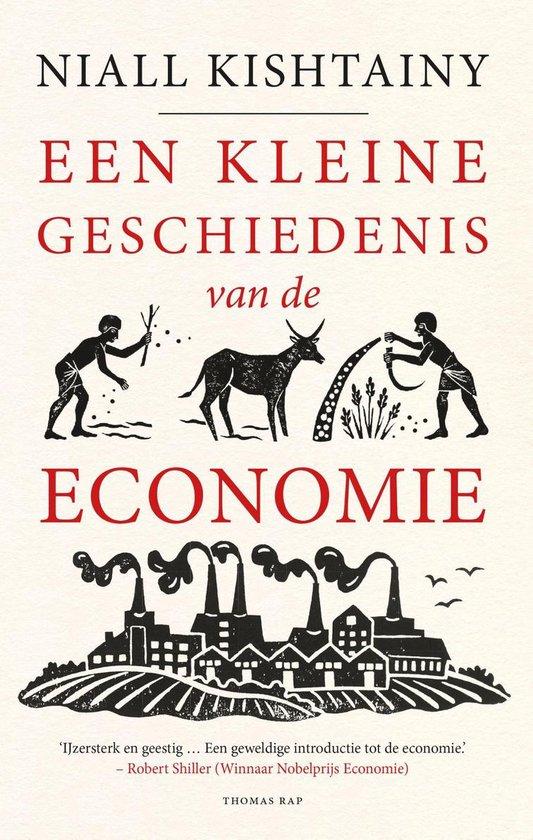 Een kleine geschiedenis van de economie - Niall Kishtainy  