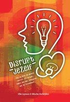 Disrupt jezelf