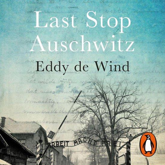 Boek cover Last Stop Auschwitz van Eddy de Wind (Onbekend)