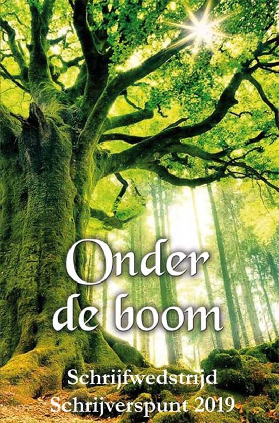 Schrijverspunt Schrijfwedstrijd - Onder de boom - Diverse auteurs |