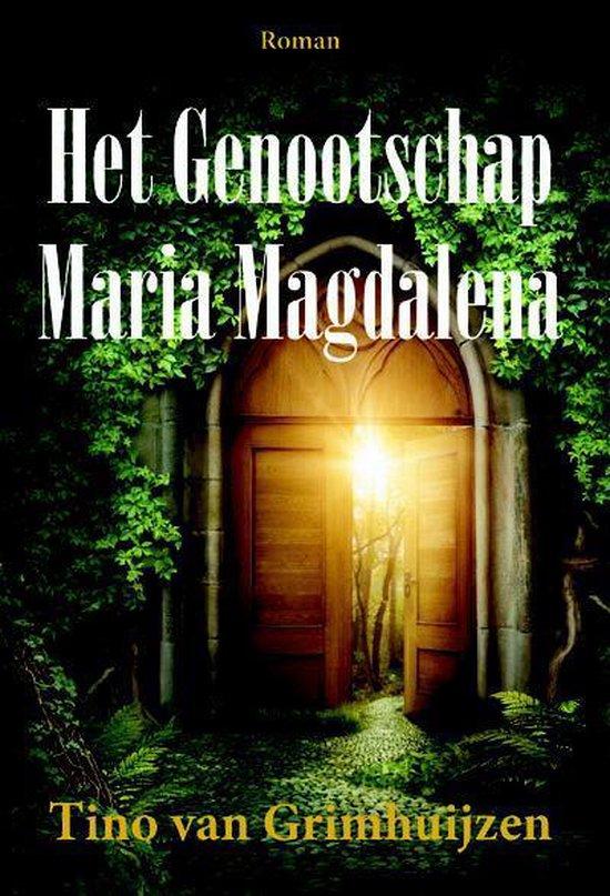 Het genootschap Maria Magdalena - Tino van Grimhuijzen  