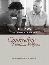Dreams And Interpretations With Counselling And Solution Prayers.