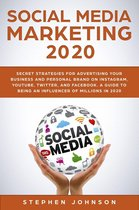 Afbeelding van Social Media Marketing in 2020: Secret Strategies for Advertising Your Business and Personal Brand On Instagram, YouTube, Twitter, And Facebook. A Guide to being an Influencer of Millions In 2020.