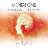 Méditations - Rompre avec soi-même