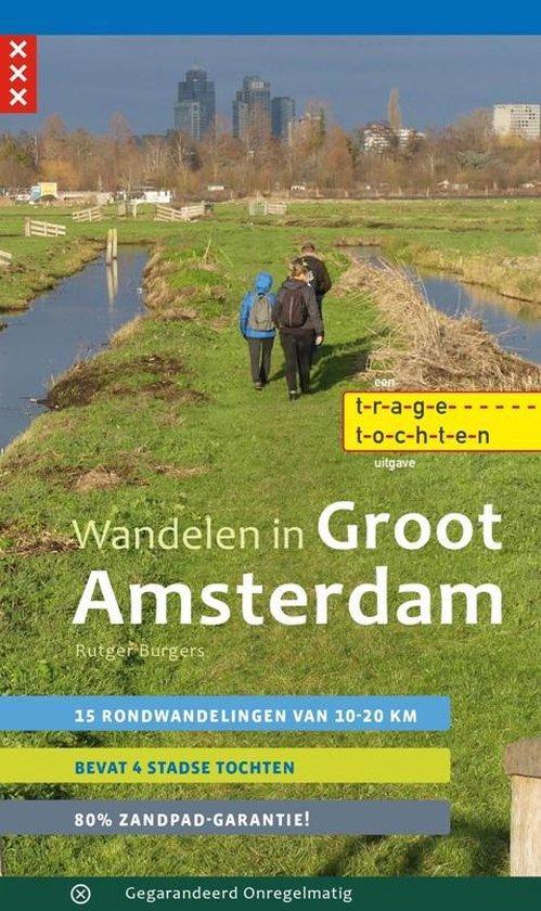 Boek cover Trage Tochten  -   Wandelen in Groot Amsterdam van Rutger Burgers (Paperback)