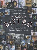 A propos Bistro. De traditionele Franse keuken thuis