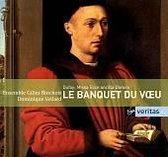 Le Banquet du Voeu 1454 - Dufay etc / Vellard, Ensemble Gilles Binchois