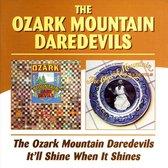 Ozark Mountain Daredevils/It'Ll Shine When It Shin