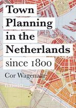 Town Planning in the Netherlands - Responses to Enlightenment Ideas and Geopolitical Realities