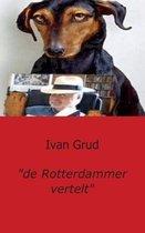 """de Rotterdammer vertelt"""