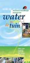 Milieuvriendelijk tuinieren - Water in de tuin