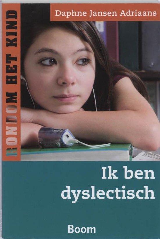 Rondom het kind  -   Ik ben dyslectisch - Daphne Jansen Adriaans