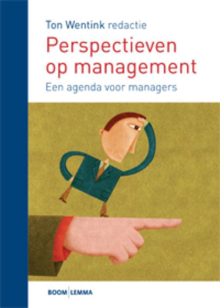 Perspectieven op management een agenda voor managers