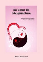 Au coeur de l'acupuncture version professionelle