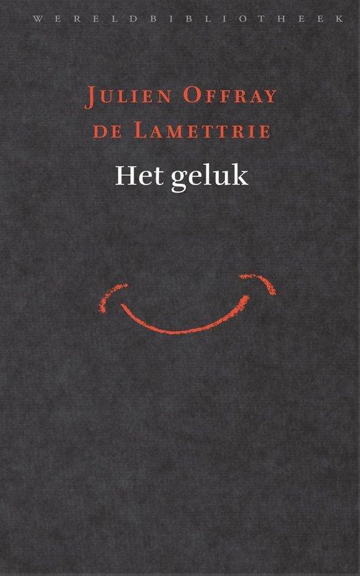 Boek cover Het geluk van Julien Offray De Lamettrie (Onbekend)