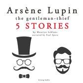 Arsène Lupin, gentleman-thief: 5 stories