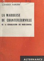 La marquise de Chantefleurville