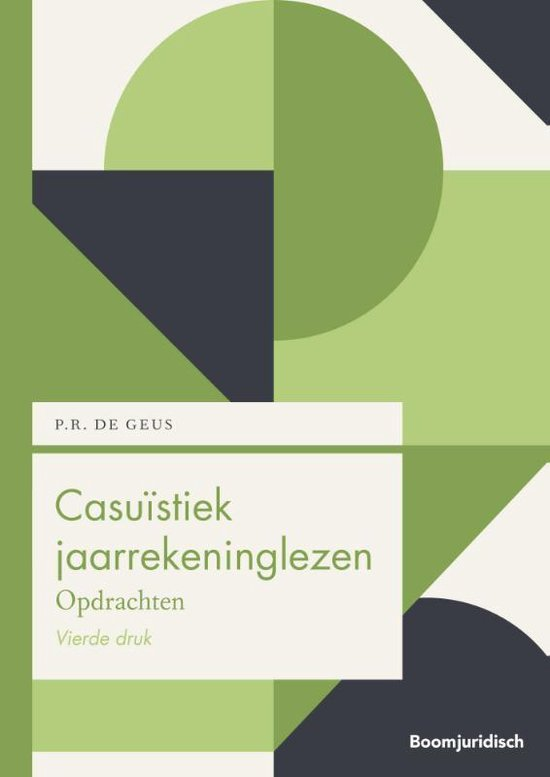 Boom Juridische studieboeken - Casuïstiek jaarrekeninglezen - P.R. de Geus |