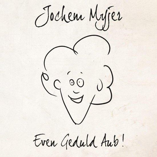 Boek cover Even Geduld AUB! van Jochem Myjer (Onbekend)