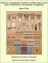 Historic Ornament: Treatise on Decorative Art and Architectural Ornament (Complete)
