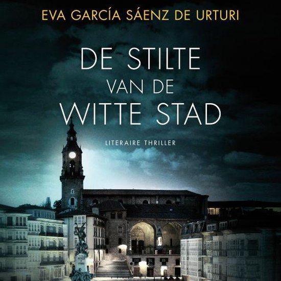 Boek cover De stilte van de witte stad van Eva García Sáenz de Urturi (Onbekend)