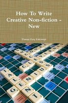 How To Write Creative Non-fiction - New