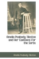 Amelia Peabody Tileston and Her Canteens for the Serbs