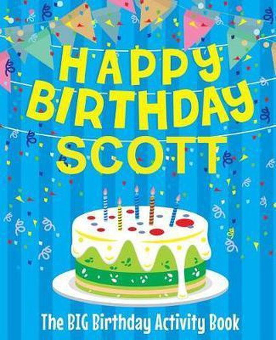 Happy Birthday Scott - The Big Birthday Activity Book