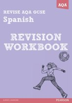REVISE AQA: GCSE Spanish Revision Workbook