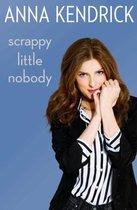 Scrappy Little Nobody;Scrappy Little Nobod
