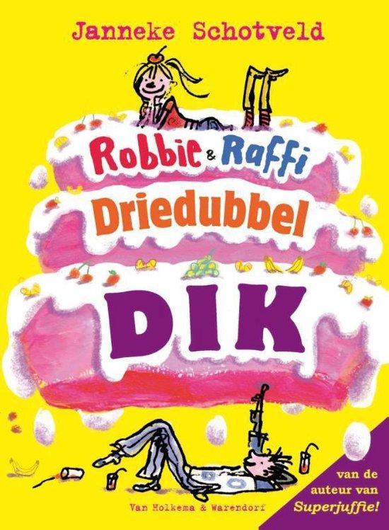 Robbie & Raffi - Robbie & Raffie driedubbeldik - Janneke Schotveld |