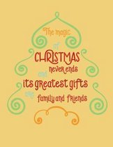 The Magic of Christmas Never Ends and the Greatest Gifts Are Family and Friends