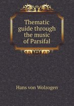 Thematic Guide Through the Music of Parsifal