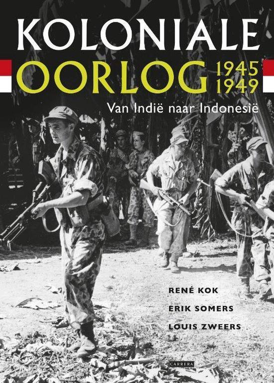 Koloniale Oorlog 1945-1949 - Louis Zweers |