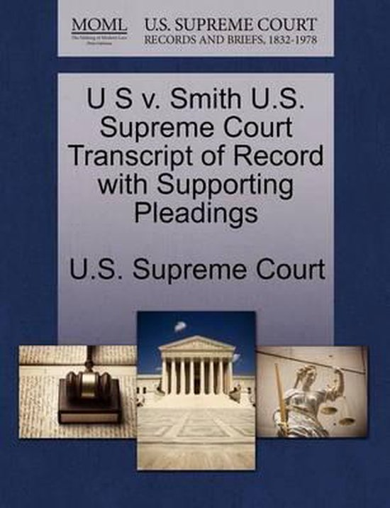 U S V. Smith U.S. Supreme Court Transcript of Record with Supporting Pleadings