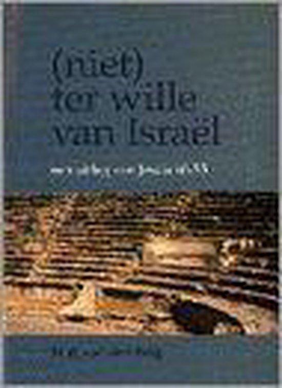 Niet ter wille van israel - Berg, M.R. van den |